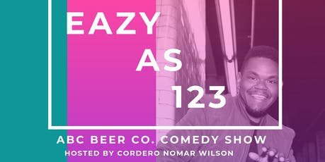 Eazy As 123 - ABC Beer Co. Comedy Show - 7/22 tickets