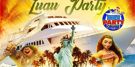 Kids Party Cruise Hawaiian Luau Hosted by Moana & Maui  tickets