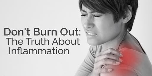 July Workshop: Don't Burn Out - The Truth About Inflammation
