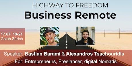 Business Remote - Highway to Freedom: Zürich Tickets