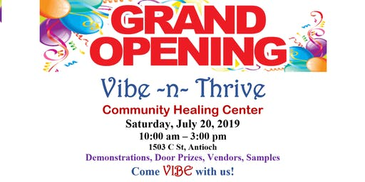 Vibe n Thrive Community Healing Center's Grand Opening, in Antioch, July 20