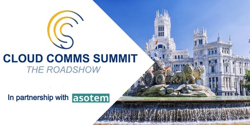 Cloud Comms Summit Roadshow 2019 - Madrid
