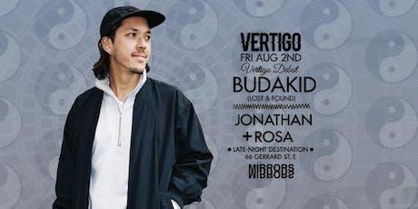 Budakid + Jonathan Rosa ○ Fri Aug 2nd at Vertigo  tickets