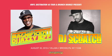 DJ Jazzy Jeff & DJ Scratch presented by Brunch Bounce tickets