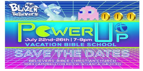 Power Up! 2019 Vacation Bible School at Believers' Bible Christian Church tickets