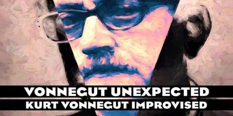 Vonnegut Unexpected: Kurt Vonnegut Improvised tickets