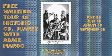 Historic Juarez Walking Tour July 18 tickets