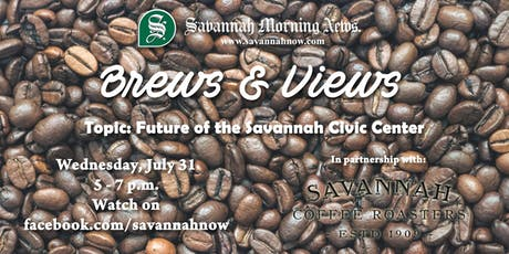 Brews & Views (July 2019) - Future of the Savannah Civic Center tickets