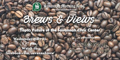 Brews & Views (July 2019) - Future of the Savannah Civic Center