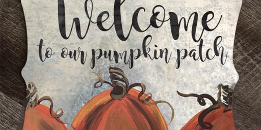 Welcome Pumpkin Patch Metal Sign Sip & Paint Party Art Maker Class