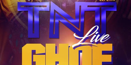 TNT LIVE GHOE EDITION WITH DJ CLEVE tickets