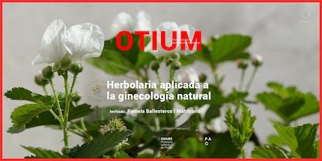 Otium: Herbolaria boletos