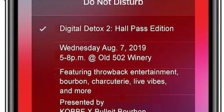 Digital Detox 2: Hall Pass Edition with Bulleit Bourbon tickets