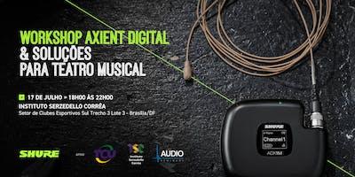 Workshop Axient Digital & Soluções para Teatro Musical - Brasília