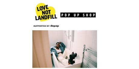 Love Not Landfill Pop Up Shop supported by Depop tickets