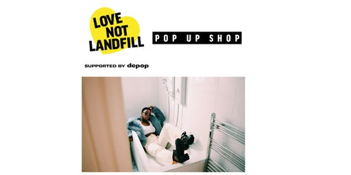 Love Not Landfill Pop Up Shop supported by Depop