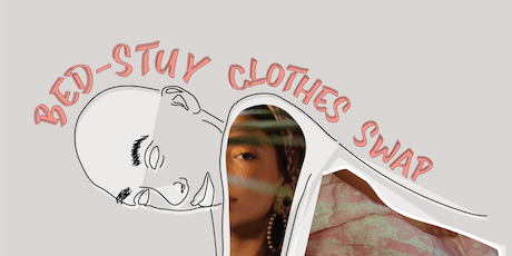 Bed-Stuy Clothes Swap: Summer Thou Shall Swap [Part.1] tickets