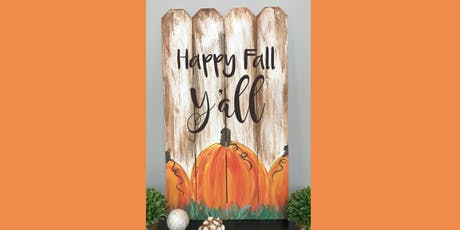 Happy Fall Y'all Pumpkin Fence Art Paint Maker Party Sip & Create Class tickets