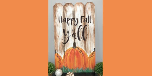 Happy Fall Y'all Pumpkin Fence Art Paint Maker Party Sip & Create Class
