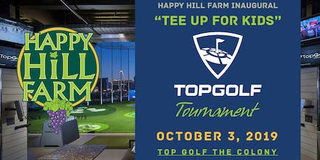 "The Happy Hill Farm ""Tee Up for Kids"" Top Golf Tournament tickets"