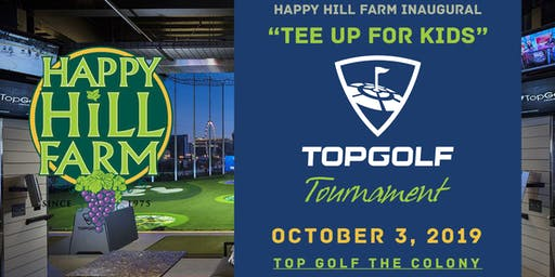 "The Happy Hill Farm ""Tee Up for Kids"" Top Golf Tournament"