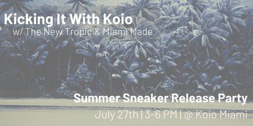 Kicking It with Koio, The New Tropic, & Miami Made