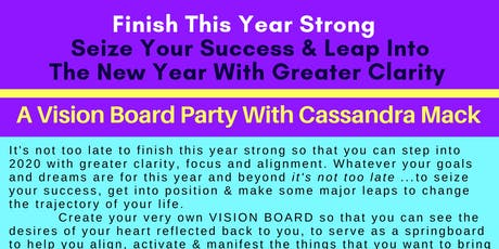 Cassandra Mack's Vision Board Party To Finish This Year Strong & Position Yourself For 2020 Blessings tickets