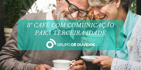 3º Café com Comunicação para Terceira Idade ingressos