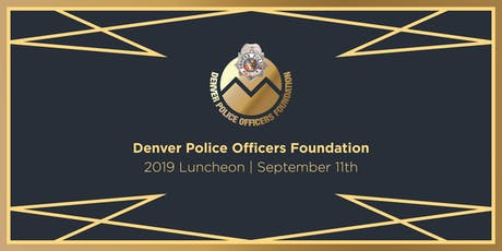 2019 Denver Police Officers Foundation Luncheon tickets
