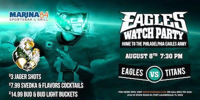 Eagles vs Titans Pre Season Watch Party!