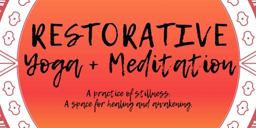 Restorative Yoga + Meditation