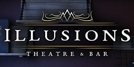 Illusions Theatre & Bar tickets