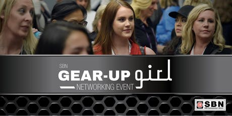 WOMEN ONLY: Gear Up Girl Networking Event, powered by SBN tickets