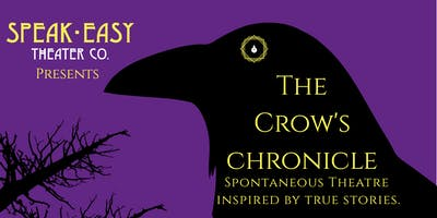 The Crow's Chronicle: Spontaneous Theater Inspired By True Stories