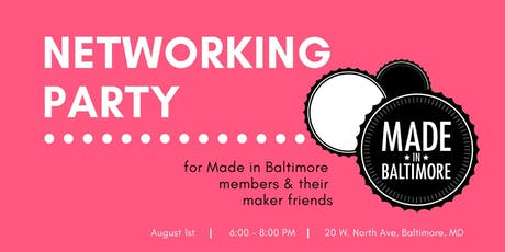 Made In Baltimore Networking Party!   tickets