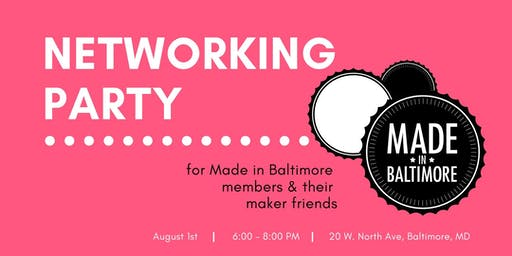 Made In Baltimore Networking Party!