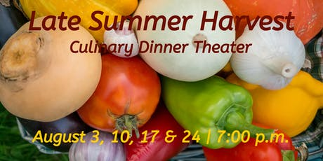 Late Summer Harvest | Culinary Dinner Theater  tickets