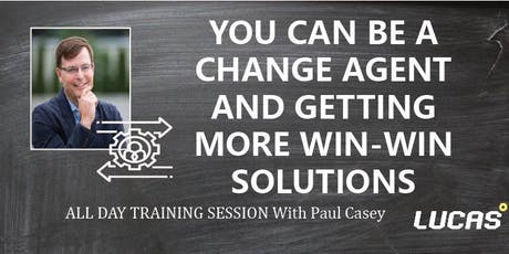 All Day Session - You Can Be a Change Agent & Getting More Win-Win tickets
