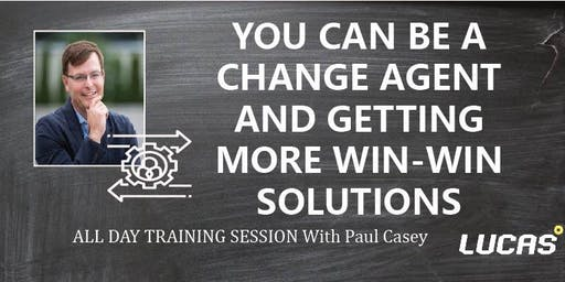 All Day Session - You Can Be a Change Agent & Getting More Win-Win