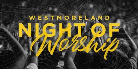 Westmoreland Night of Worship tickets