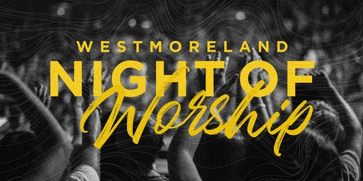 Westmoreland Night of Worship