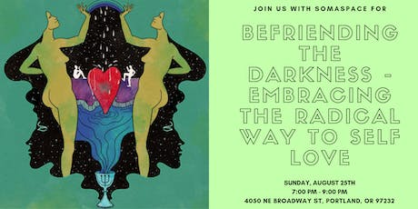 Befriending the Darkness — Embracing the Radical Way to Self Love tickets