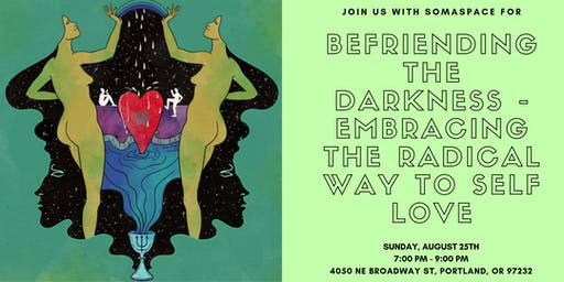 Befriending the Darkness — Embracing the Radical Way to Self Love
