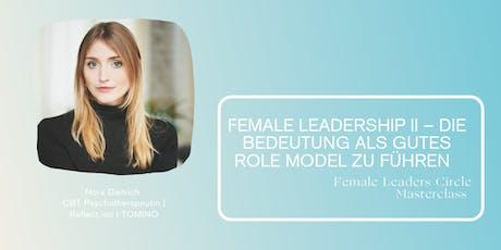 Female leadership II - Die Bedeutung als gutes Role Model zu führen Tickets