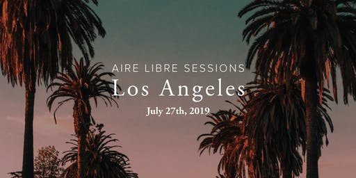 Aire Libre Session Los Angeles