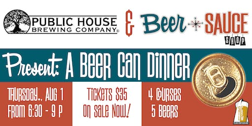 Public House & BeerSauce Present: A Beer Can Dinner