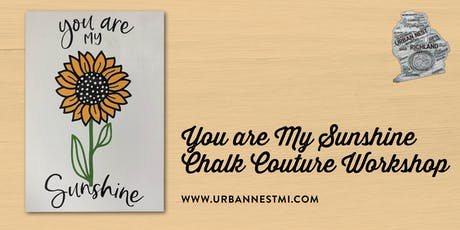 You are My Sunshine Chalk Couture Workshop tickets