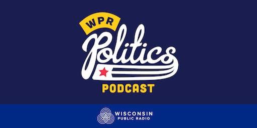 WPR Politics Podcast Live in Washburn