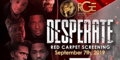 """Desperate"" Red Carpet Premier tickets"