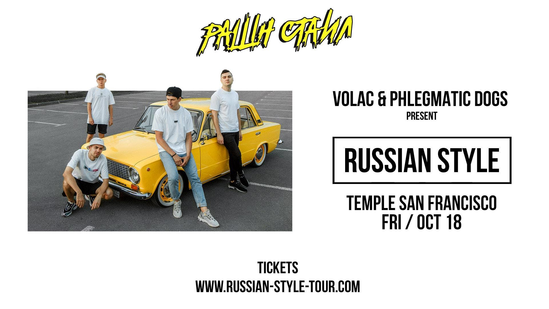 VOLAC & Phlegmatic Dogs Present Russian Style at Temple San Francisco